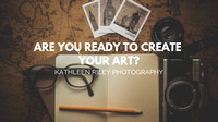 Ready to Create Your Art Kathleen Riley Photography